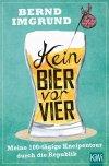 Bierglas auf grünem Hintergrund, Aufschrift Kein Bier vor Vier, Bierschaum, gelbes Bier