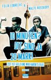 Felix Lobrecht, Malte Rosskopf, 10 Minuten, Dit Sind ja 20 Mark, Zeit ist Geld und wir haben es eilig