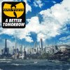 wu, tang, clan, hip, hop, album, better, tomorrow
