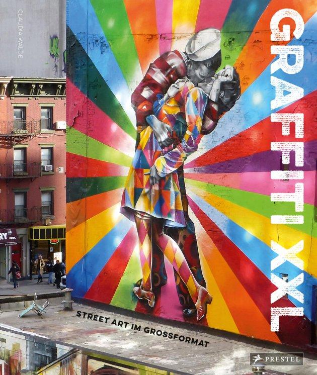 Graffiti XXL, Prestel, Street Art im Großformat,