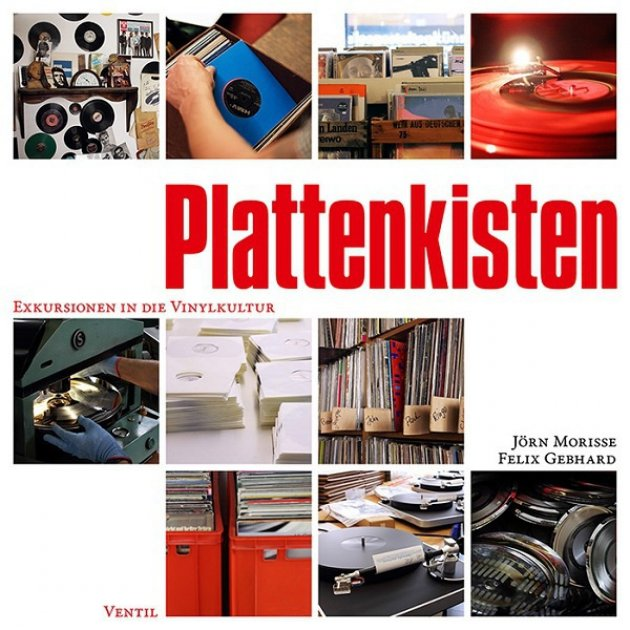 Plattenkiste, Exkursion in die Vinylkultur, Jörn Morisse, Felix Gebhard