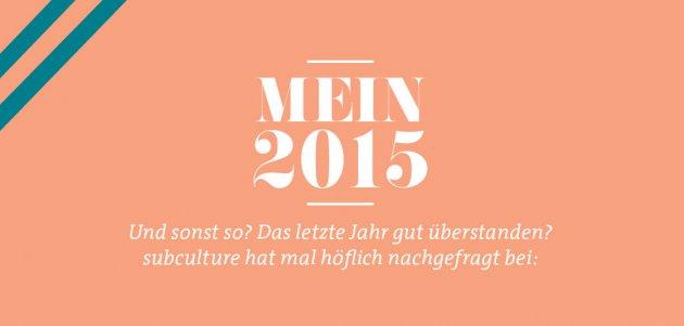 Mein 2015, Das letzte Jahr gut überstanden? subculture, nachgefragt, Orange