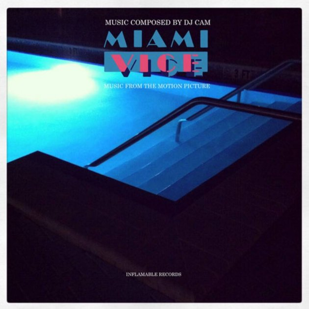 Music Composed by DJ Cam, Miami Vice, Music from the Motion Picture, Inflamable Records