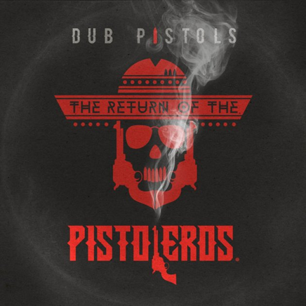 dub Pistoleros, The Return of the Pistoleros