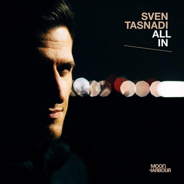 Sven tasnadi, All In, Moonharbour Rec.,